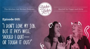"Episode 005: ""I Don't Love My Job, but It Pays Well. Should I Quit—or Tough It Out?"""