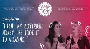 "Episode 006: ""I Lent My Boyfriend Money. He Took It to a Casino."""