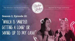 "Season 2, Episode 10: ""Which Is Smarter: Getting a Loan? or Saving up to Pay Cash?"""