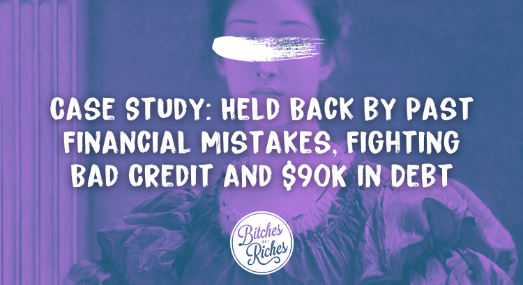 Case Study: Held Back by Past Financial Mistakes, Fighting Bad Credit and $90K in Debt