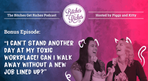 """Bonus Episode: """"I Can't Stand Another Day at My Toxic Workplace! Can I Walk Away Without a New Job Lined Up?"""""""