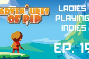Ladies Playing Indies: Adventures of Pip
