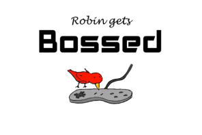 Robin Gets Bossed is on YouTube!
