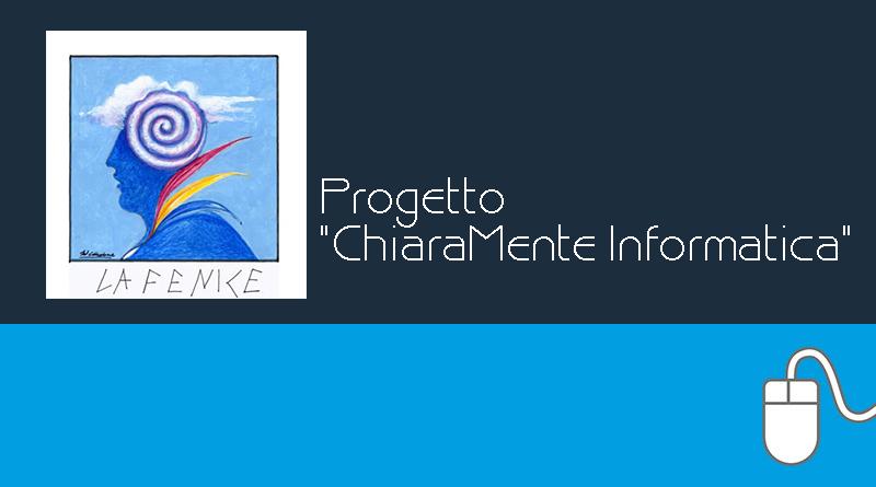 """Progetto """"ChiaraMente Informatica"""" dell'associazione La Fenice"""