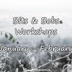 New Workshops for January & February