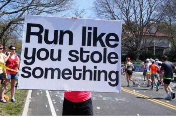 Run like you stole something