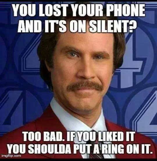 You lost your phone