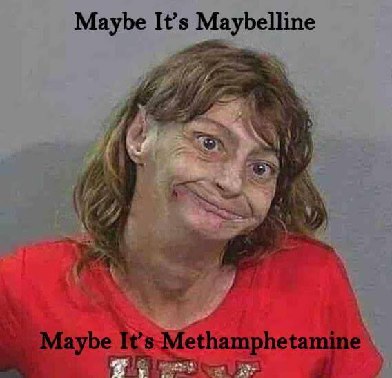 Maybelline Maybe Its Meth Meme