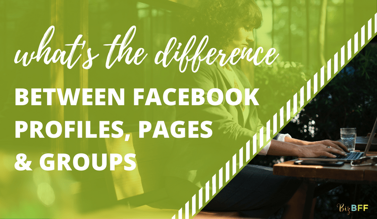 The Difference Between Facebook Profiles, Business Pages, and Groups