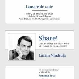 """Lucian Mândruţă lansează """"Share!"""" la Braşov"""