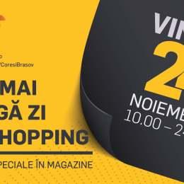 24 Noiembrie – Cea mai lungă zi de shopping la Coresi Shopping Resort!