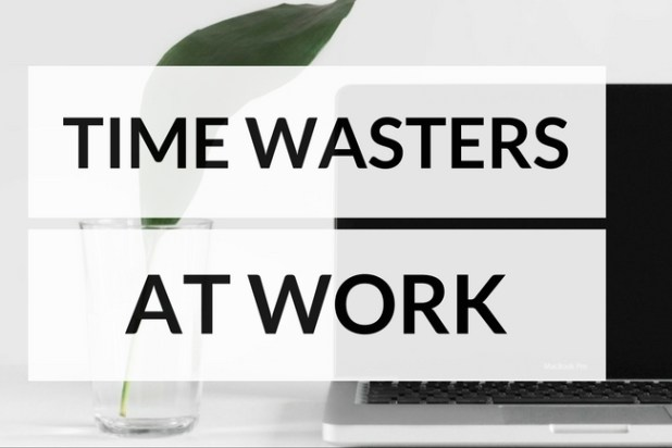 Main Time Waster and How to Tackle Them