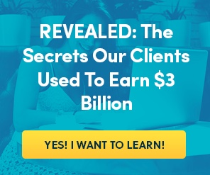 Revealed: The Secrets our Clients Used to Earn $3 Billion