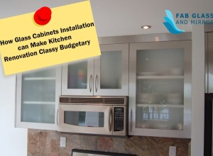 Glass Cabinets Installation