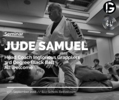 Jude Samuel BJJ Seminar - Inglorious Grapplers - BJJ School Belfast -Sept 15th 2018