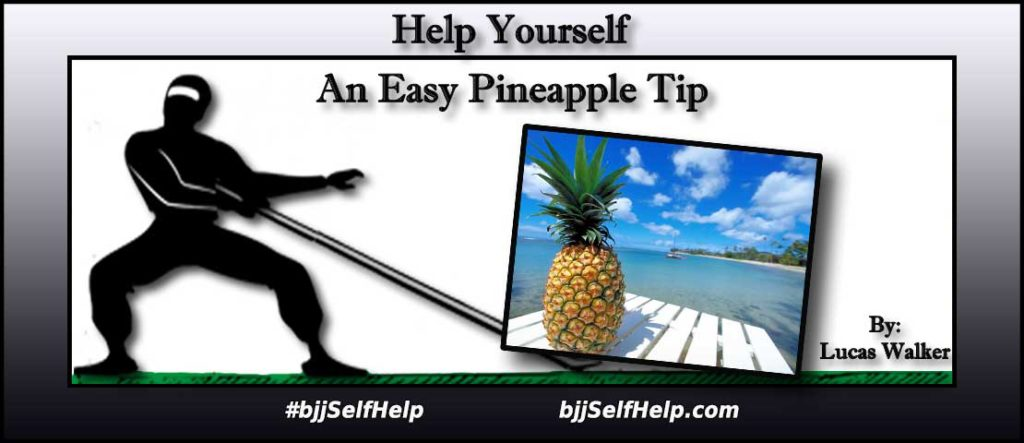 Easy Pineapple Tip - BJJ Self Help