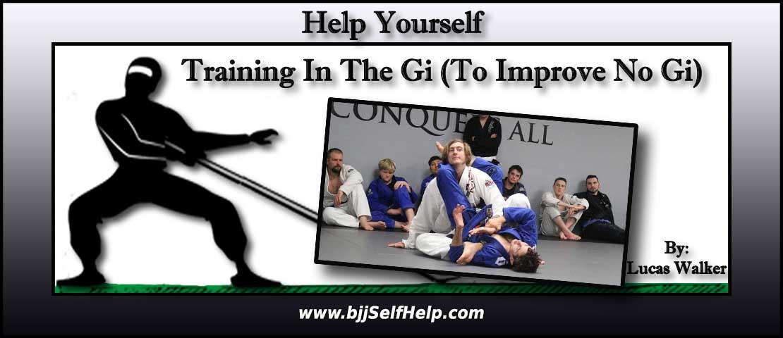 How Training In The Gi Improves No Gi Skills