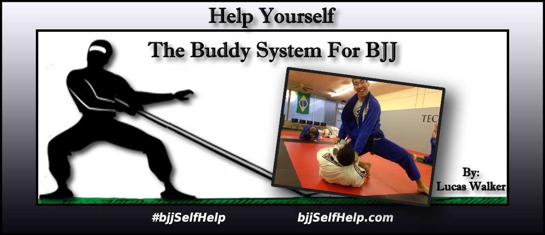The Buddy System For BJJ