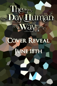The Day Human Way Cover Reveal is June 18th