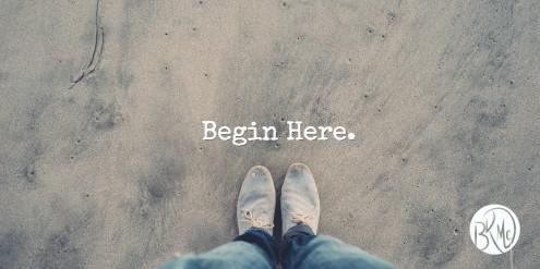 Begin Here