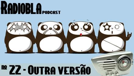 Radiobla #22 - Outra versão