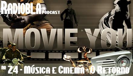 Radiobla #24 - Música e Cinema - O Retorno