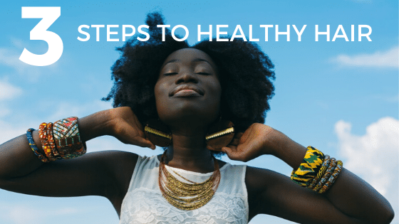 3 steps to healthy hair without breaking your budget