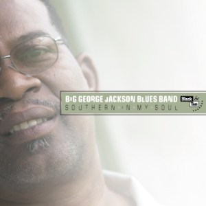 Big George Jackson - Southern In My Soul
