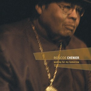 roscoe chenier album waiting for my tomorrow