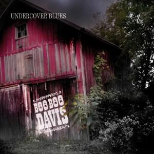 boo boo davis album undercover blues