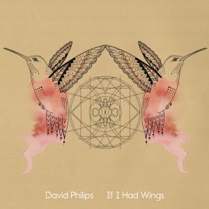 david philips album if i had wings