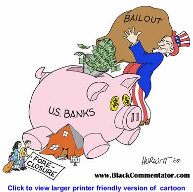 image from https://i2.wp.com/www.blackcommentator.com/277/277_images/277_cartoon_bank_bailout_hurwitt_small_over.jpg