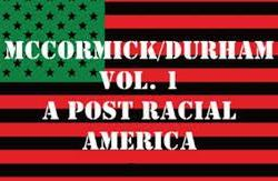McCormick/Durham Vol. 1: A Post Racial America