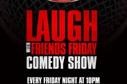 Laugh with friends Friday Comedy Show