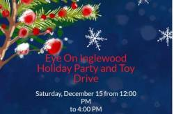 Eye On Inglewood Annual Holiday Party and Toy Drive