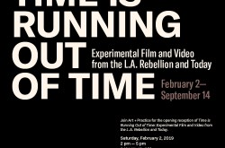 Time is Running Out of Time: Experimental Film and Video from the L.A. Rebellion and Today