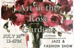 """6th Annual """"Art & Jazz In The Rose Gardens"""""""