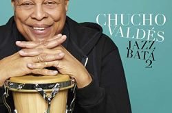 Chucho Valdés and Band: Jazz Bata