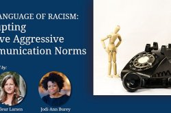 The Language of Racism: Disrupting Passive Aggresive Communication