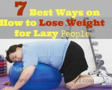 7 Best Ways on How to Lose Weight for Lazy People
