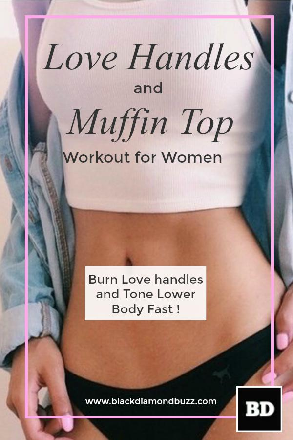 Love Handles and Muffin Top Fall Workout. Burn Love handles and tone lower body fast in 2 weeks . LEARN MORE HERE - https://goo.gl/fb/v7gYTd The love handles are the fat deposits that you can feel on your hips, although these deposits also make reference to your abdominal and back fat as well. This kind of deposits is more commonly seen in the case of women, as women are prone to developing fat deposits in their middle area. #lovehandles #muffintop