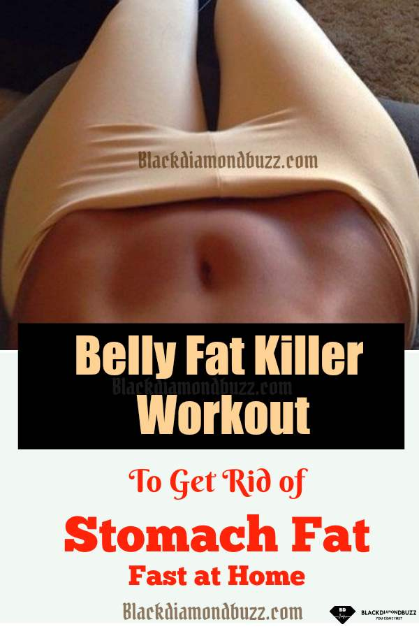 belly fat killer workout to get rid of stomach fat fast at home