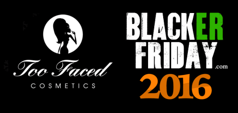 Too Faced Cosmetics Black Friday 2016