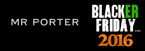 Mr Porter Black Friday 2016