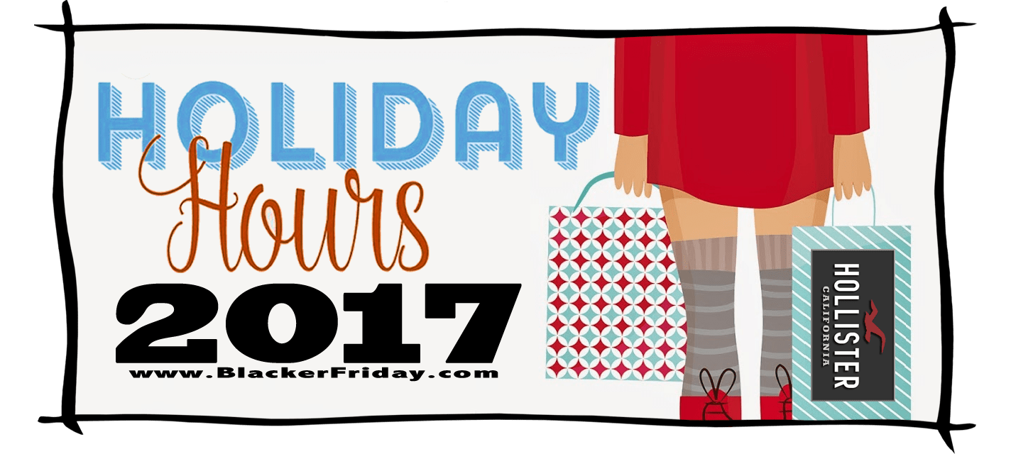 Hollister Black Friday Store Hours 2017