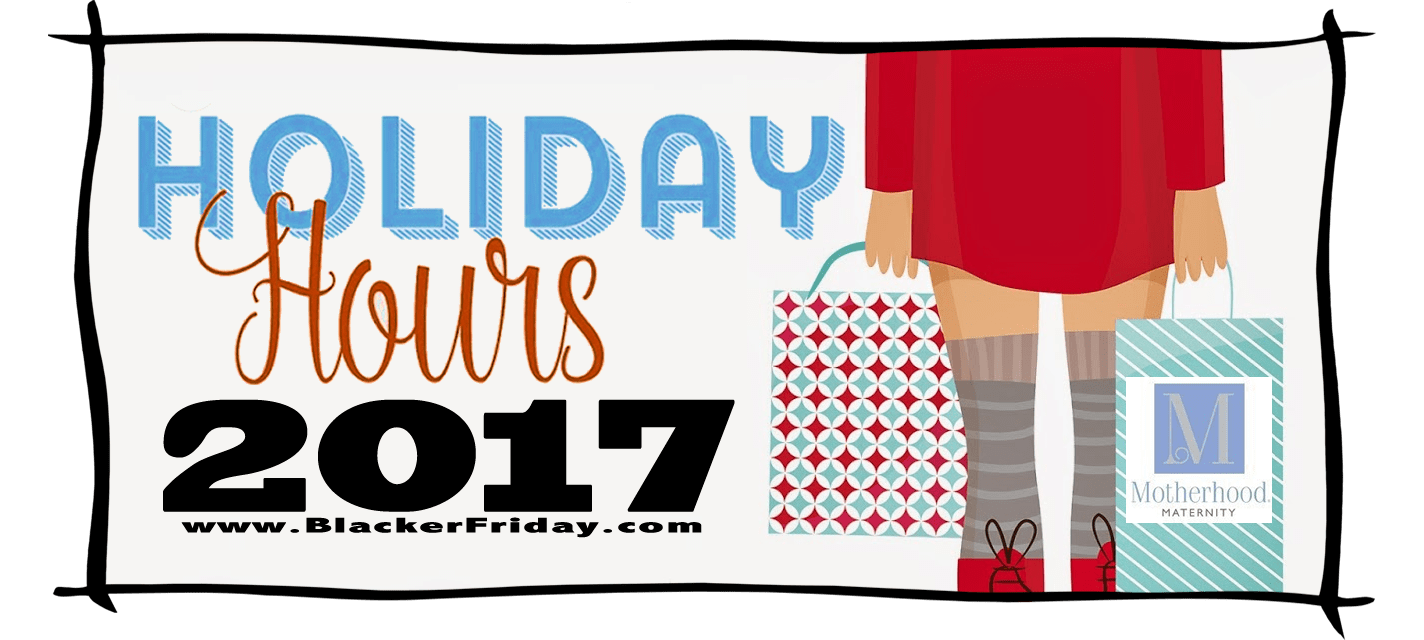Motherhood Maternity Black Friday Store Hours 2017