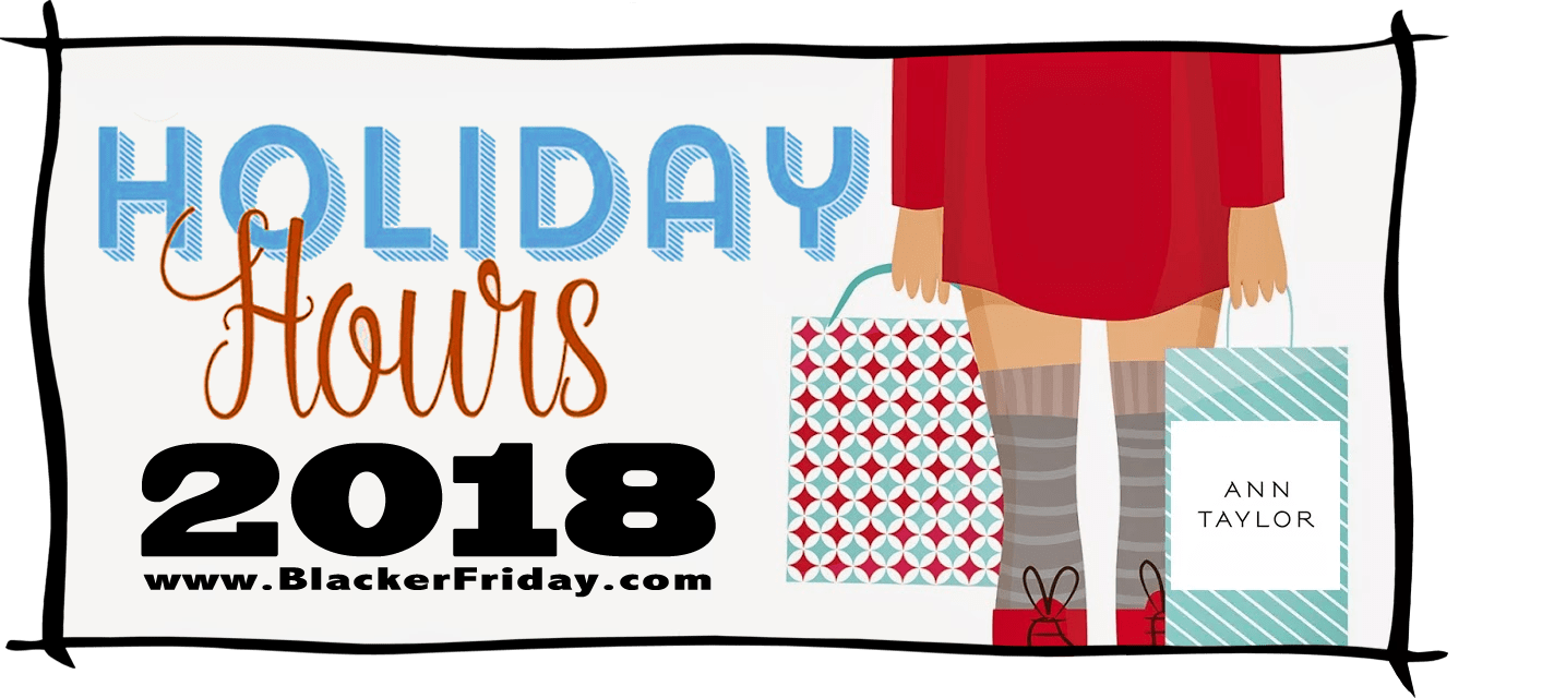 Ann Taylor Black Friday Store Hours 2018