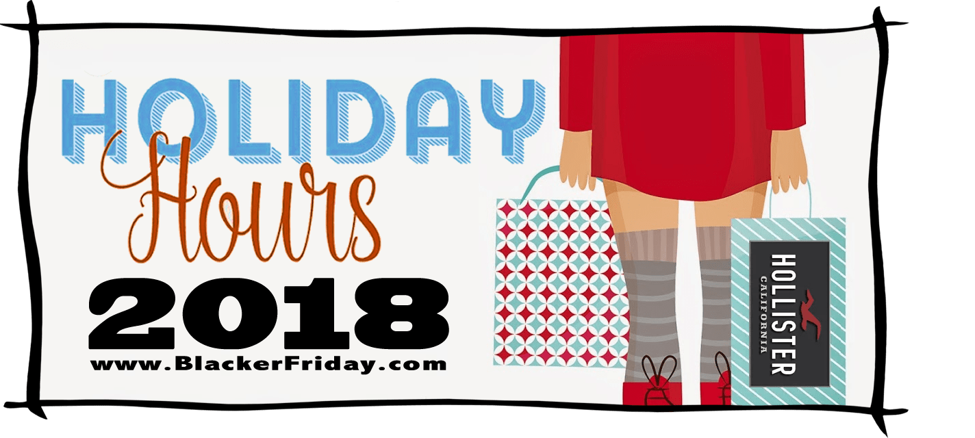 Hollister Black Friday Store Hours 2018