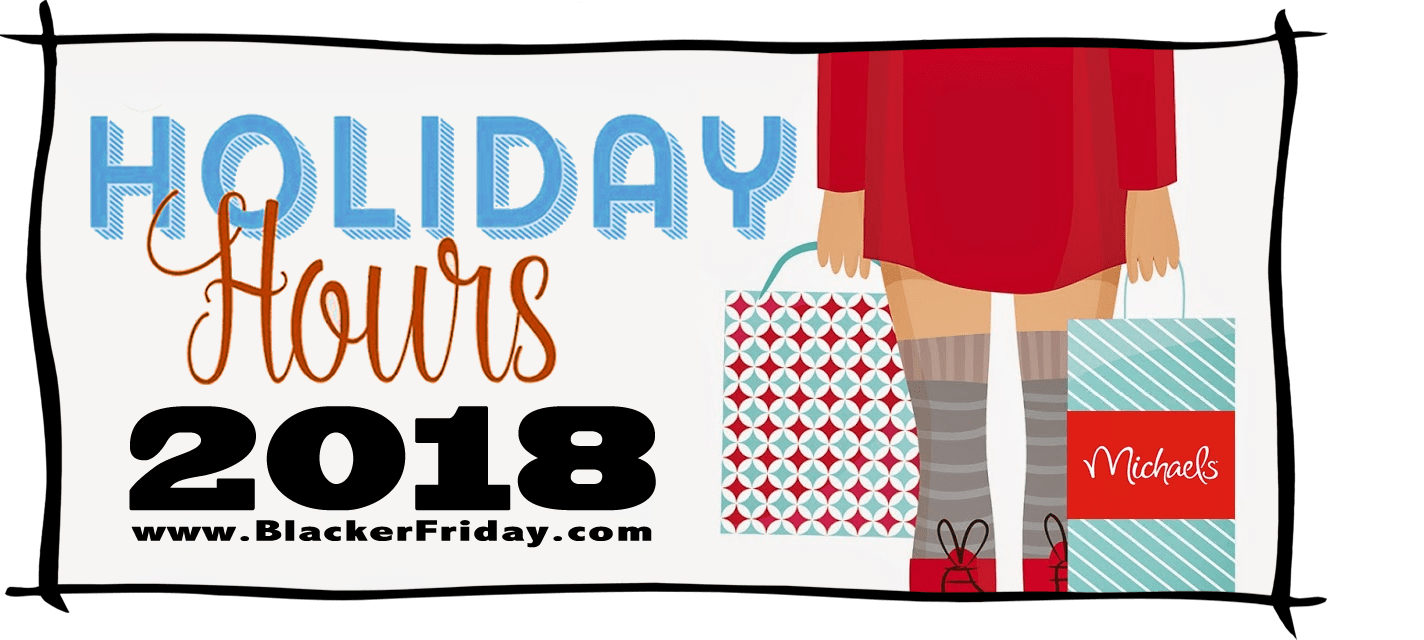 Michaels Black Friday Store Hours 2018