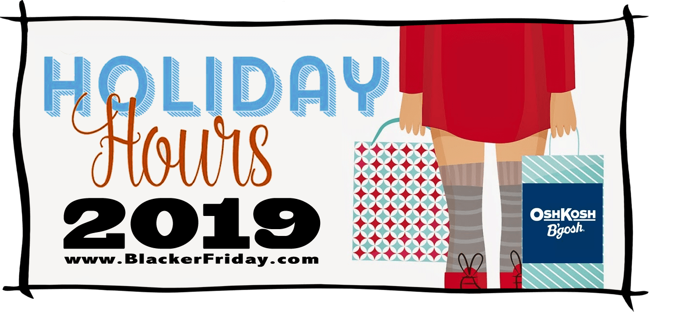 Osh Kosh Bgosh Black Friday Store Hours 2019